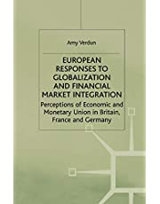 European Responses to Globalization and Financial Market Integration: Perceptions of Economic and Monetary Union in Britain, France and Germany