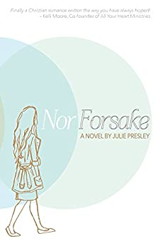 Nor Forsake by [Presley,Julie]