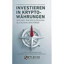 Investieren in Kryptowährungen: Dein Weg zum erfolgreichen Blockchain-Investment (German Edition)