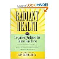 Radiant Health-The Ancient Wisdom of the Chinese Tonic Herbs ...