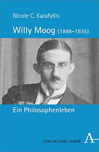 Willy Moog (1888-1935): Ein Philosophenleben