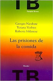 Las Prisiones De La Comida: Vomiting, Anorexia, Bulimia por Tiziana Verbitz epub