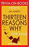 img - for Trivia: Thirteen Reasons Why by Jay Asher (Trivia-On-Books) book / textbook / text book