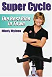 Mindy Mylrea: Super Cycle: The Best Ride in Town [Import]