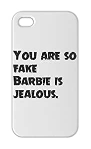 You are so fake Barbie is jealous. Iphone 5-5s plastic case