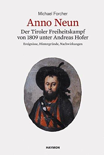 anno-neun-der-freiheitskampf-von-1809-unter-andreas-hofer-ereignisse-hintergrnde-nachwirkungen