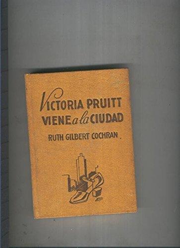 Victoria Pruitt viene a la ciudad: Amazon.es: Ruth Gilbert Cochran: Libros