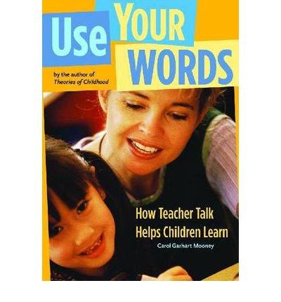 [ [ [ Use Your Words: How Teacher Talk Helps Children Learn [ USE YOUR WORDS: HOW TEACHER TALK HELPS CHILDREN LEARN BY Mooney, Carol Garhart ( Author ) Nov-01-2005[ USE YOUR WORDS: HOW TEACHER TALK HELPS CHILDREN LEARN [ USE YOUR WORDS: HOW TEACHER TALK HELPS CHILDREN LEARN BY MOONEY, CAROL GARHART ( AUTHOR ) NOV-01-2005 ] By Mooney, Carol Garhart ( Author )Nov-01-2005 Paperback