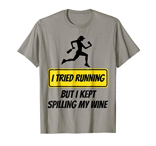 I Tried Running But I Kept Spilling My Wine Woman Jogging Novelty Gag T-Shirt