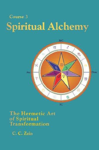 (CS03 Spiritual Alchemy: The Hermetic Art of Spiritual Transformation (Brotherhood of Light Lessons Book)