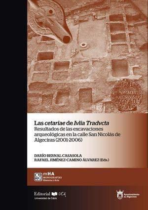 La Cetariae De Ivlia TRADUCTA: Resultado de las excavaciones arqueológicas en la calle San Nicolás de Algeciras (2001-2006): 48 (Monografías. Historia y Arte) por Bernal Casasola, Darío,Jiménez-Camino Álvarez, Rafael