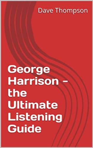 Download George Harrison - the Ultimate Listening Guide PDF, azw (Kindle), ePub, doc, mobi