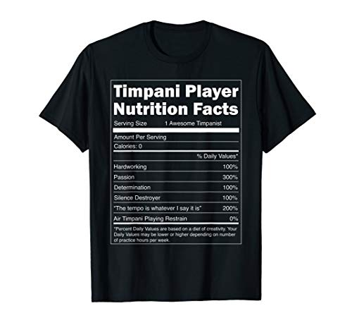 Music Gift - Funny Nutrition Facts Timpani Player T-Shirt