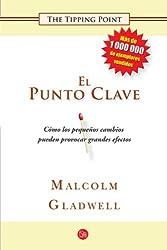 El punto clave (The Tipping Point) (Ensayo (Punto de Lectura)) (Spanish Edition)