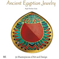 Ancient Egyptian Jewelry: 50 Masterpieces of Art and