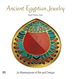 Ancient Egyptian Jewelry: 50 Masterpieces of Art