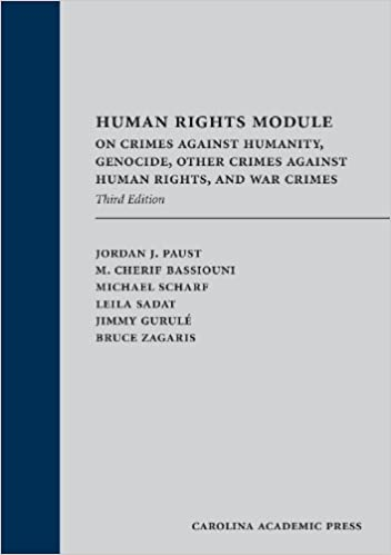 Human Rights Module: On Crimes Against Humanity, Genocide, Other Crimes Against Human Rights, and War Crimes, Third Edition