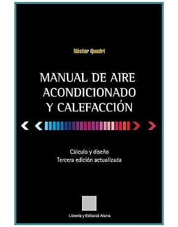 Manual de Aire Acondicionado y Calefaccion: Calculo y Diseño (Spanish Edition)