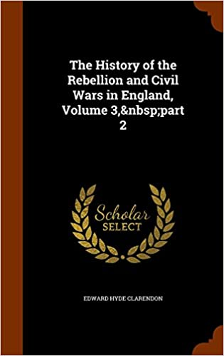 Book The History of the Rebellion and Civil Wars in England, Volume 3, part 2