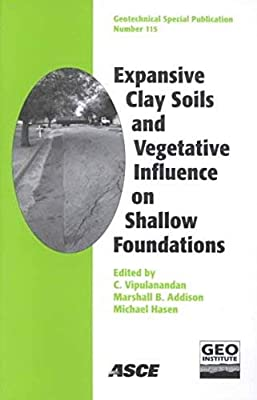 Expansive Clay Soils and Vegetative Influence on Shallow