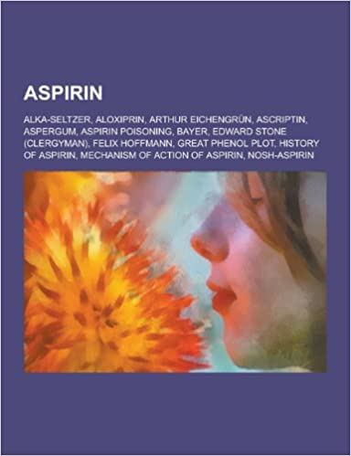 Aspirin: Alka-Seltzer, Aloxiprin, Arthur Eichengrun, Ascriptin