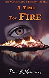 A Time for Fire (The Marine Letsco Trilogy) (Volume 3)