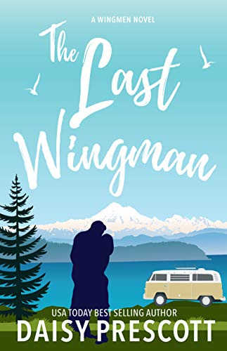 The Last Wingman (Wingmen Book 6) by [Prescott, Daisy]