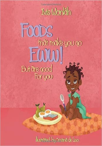 FOODS that make you Go Eww! But are Good For you: Ivis M