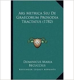 Book Ars Metrica Seu de Graecorum Prosodia Tractatus (1782) (Paperback)(Latin) - Common