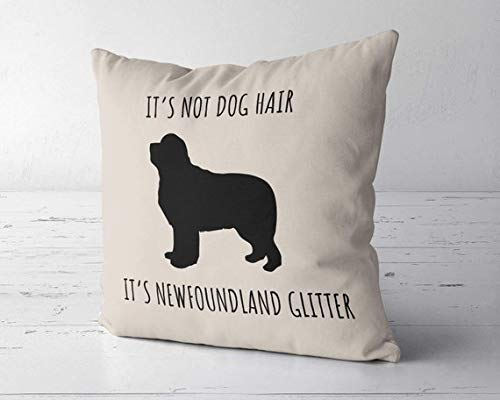 - ChristBess Its Not Dog Hair Its Newfoundland Glitter Pillow Cover, Newfoundland Decor, Gift for Newfoundland Lover, Newfoundland Mom, Newfoundland Gift