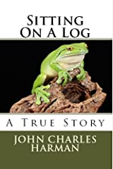 Sitting on a Log Kindle Edition