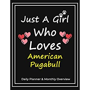 Just A Girl Who Loves American Pugabull: Daily Planner & Monthly Overview Solution For Every Dog Lover | Premium 120 Blank Pages (8.5''x11'') | Gift For American Pugabull Lovers 20