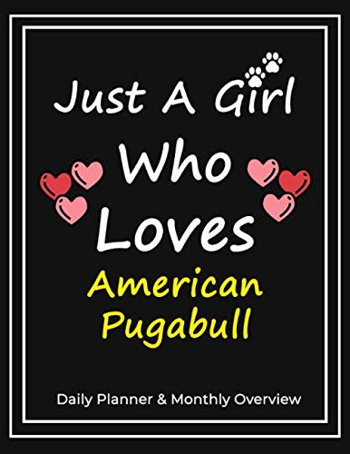 Just A Girl Who Loves American Pugabull: Daily Planner & Monthly Overview Solution For Every Dog Lover | Premium 120 Blank Pages (8.5''x11'') | Gift For American Pugabull Lovers 1