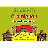 Cromignon ne veut pas dormir: Histoire du soir - Livre enfants 3 - 6 ans