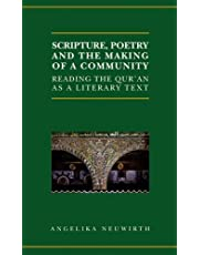 Scripture, Poetry, and the Making of a Community: Reading the Qur'an as a Literary Text