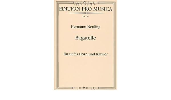 Hans gerig Neuling H. - Bagatelle - cor et Piano clásica de la fragancia Horn: Amazon.es: Instrumentos musicales