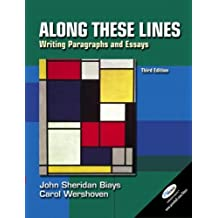 Along These Lines: Writing Paragraphs and Essays (3rd Edition) by John Sheridan Biays (2003-03-04)