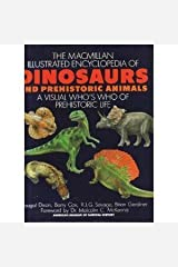 Macmillan Illustrated Encyclopedia of Dinosaurs and Prehistoric Animals: A Visual Who's Who of Prehistoric Life Hardcover