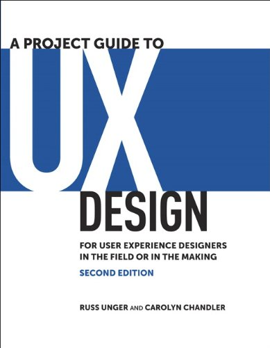 Designer Project (A Project Guide to UX Design: For user experience designers in the field or in the making (Voices That Matter))