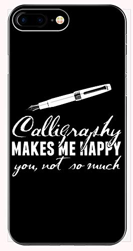 Funny Calligraphy - Makes Me Happy You Not So Much - Formal Writing Humor - Phone Case for iPhone 6+, 6S+, 7+, 8+