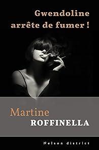 Gwendoline arrête de fumer ! par Martine Roffinella