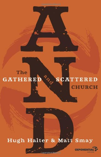 Download AND: The Gathered and Scattered Church (Exponential Series) pdf epub