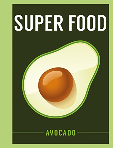 Superfood: Avocado (Superfoods) by Bloomsbury Publishing