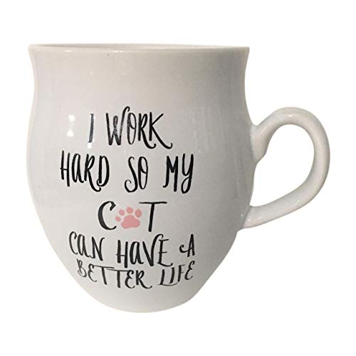 I Work Hard So My Cat Can Have A Better Life Coffee Mug - 14 - Cans Ounce 14
