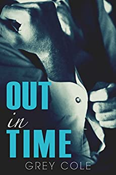 Out in Time by [Cole, Grey]