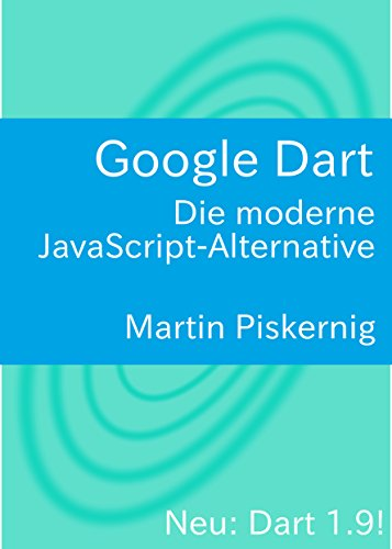 Google Dart: Die moderne JavaScript-Alternative (German Edition)