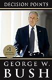 faith george bush - Decision Points