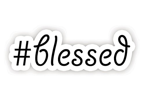#Blessed Quote - Inspirational Quote Stickers - 2.5 Vinyl Decal - Laptop, Decor, Window Vinyl Decal Sticker