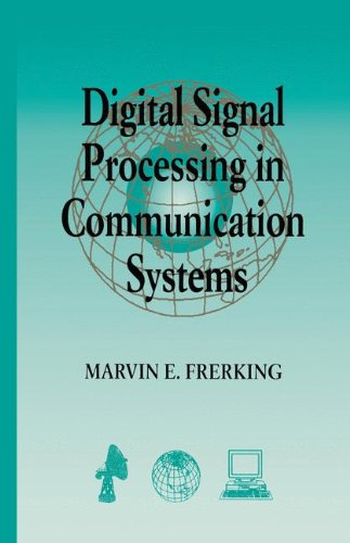Digital Signal Processing in Communications Systems by Marvin E Frerking