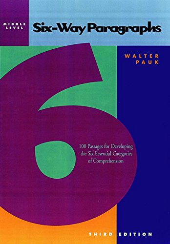 Six-Way Paragraphs: 100 Passages for Developing the Six Essential Categories of Comprehension, Middle Level